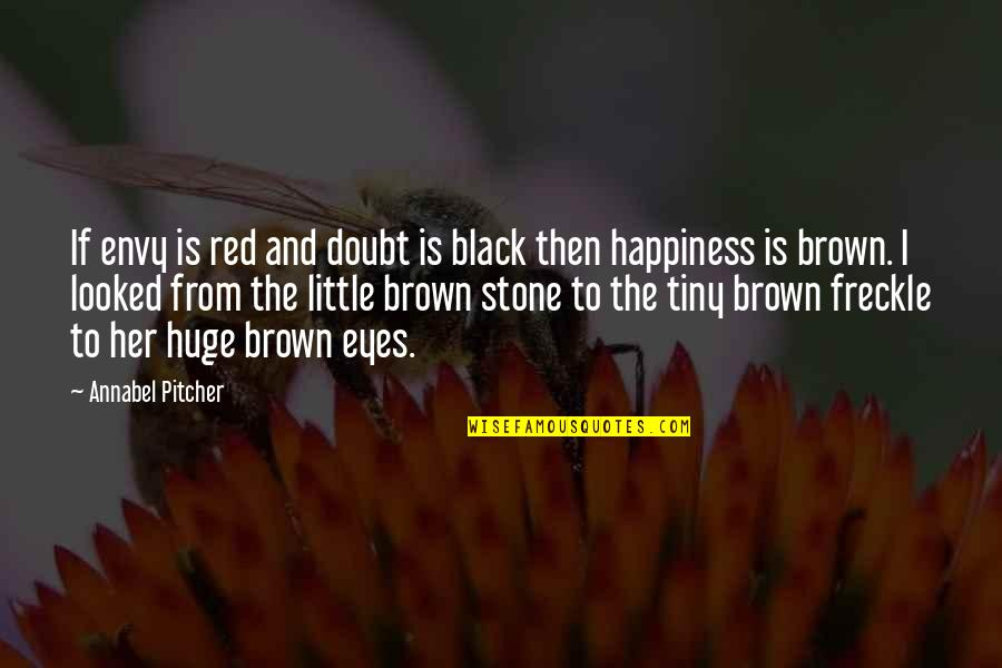 Black P Stone Quotes By Annabel Pitcher: If envy is red and doubt is black