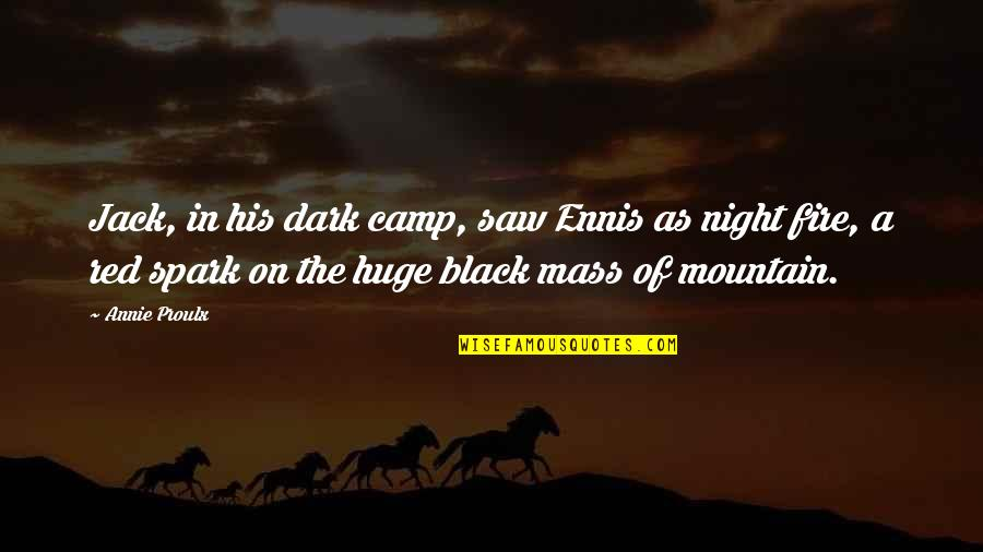 Black Red Quotes By Annie Proulx: Jack, in his dark camp, saw Ennis as
