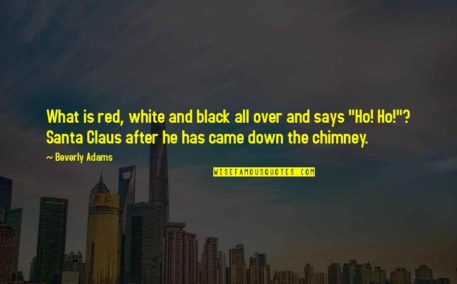 Black Red Quotes By Beverly Adams: What is red, white and black all over
