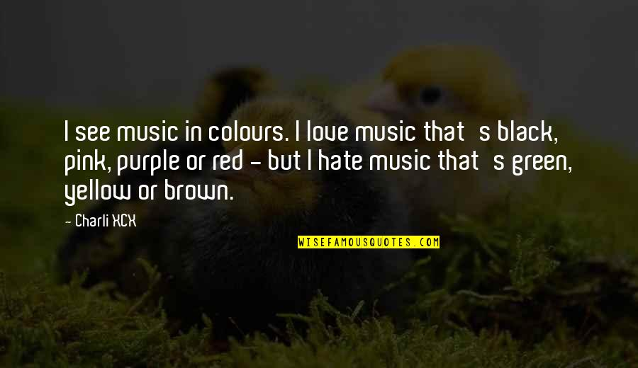 Black Red Quotes By Charli XCX: I see music in colours. I love music