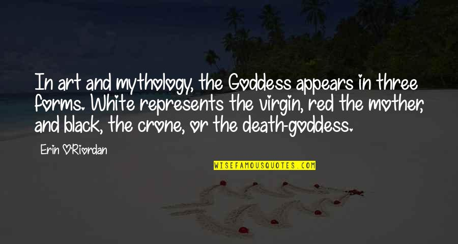 Black Red Quotes By Erin O'Riordan: In art and mythology, the Goddess appears in