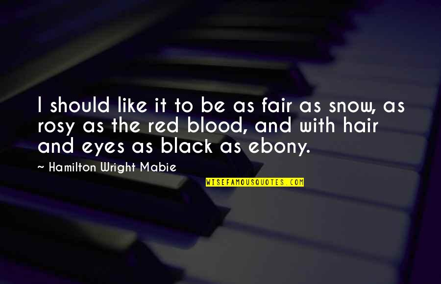 Black Red Quotes By Hamilton Wright Mabie: I should like it to be as fair