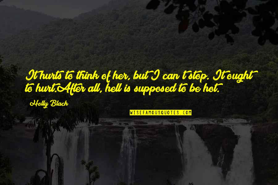 Black Red Quotes By Holly Black: It hurts to think of her, but I
