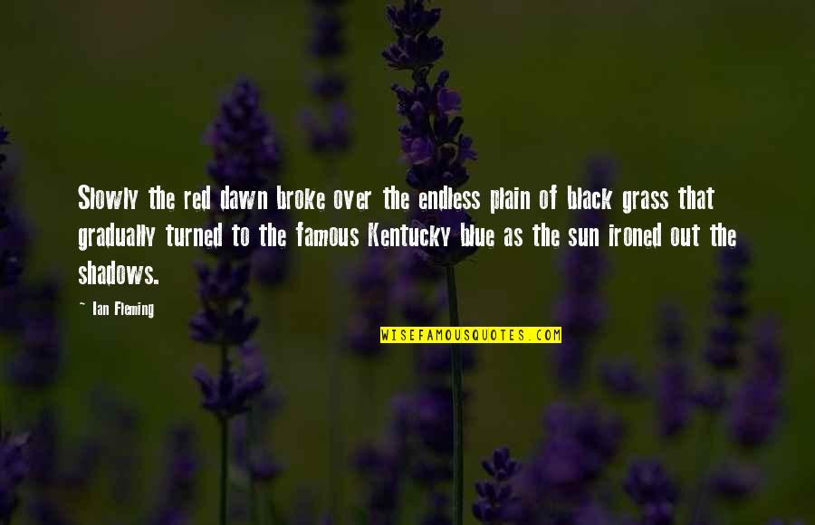 Black Red Quotes By Ian Fleming: Slowly the red dawn broke over the endless