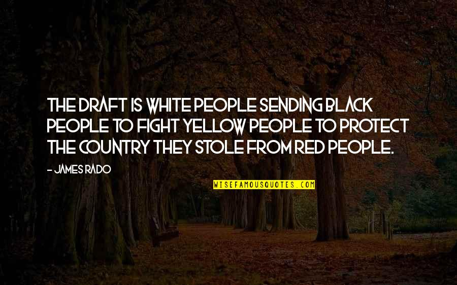 Black Red Quotes By James Rado: The draft is white people sending black people