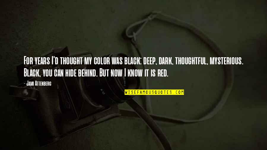Black Red Quotes By Jami Attenberg: For years I'd thought my color was black: