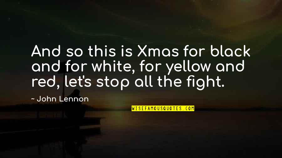 Black Red Quotes By John Lennon: And so this is Xmas for black and