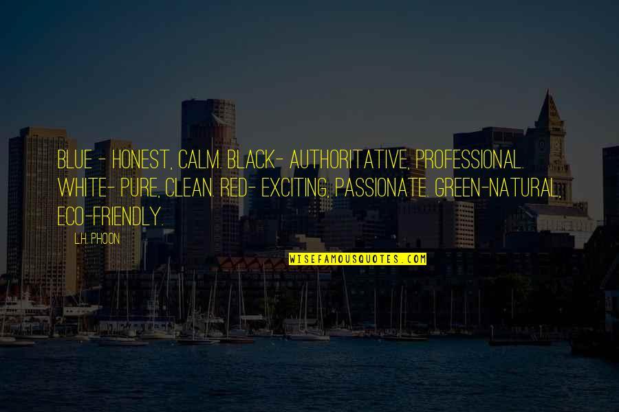 Black Red Quotes By L.H. Phoon: Blue - Honest, calm. Black- Authoritative, professional. White-