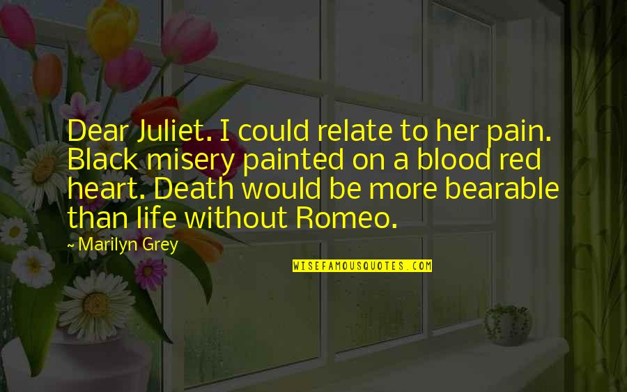 Black Red Quotes By Marilyn Grey: Dear Juliet. I could relate to her pain.