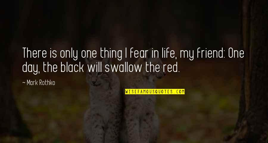 Black Red Quotes By Mark Rothko: There is only one thing I fear in