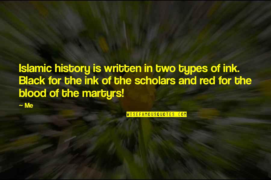 Black Red Quotes By Me: Islamic history is written in two types of