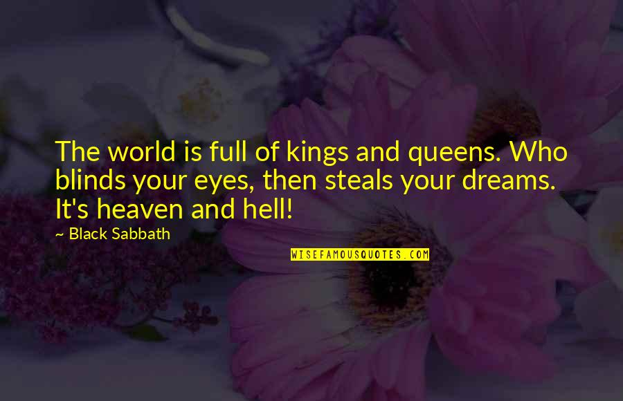 Black Sabbath Quotes By Black Sabbath: The world is full of kings and queens.