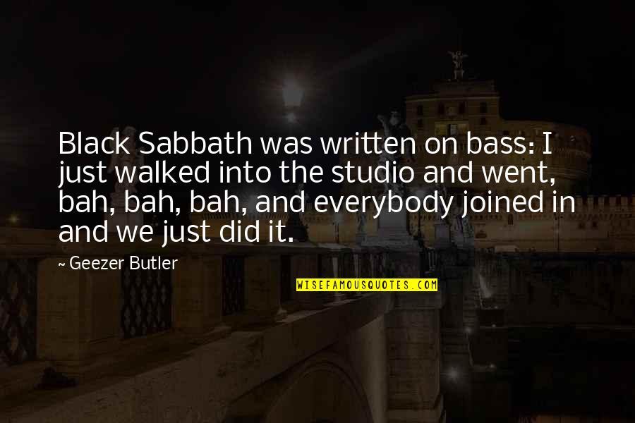 Black Sabbath Quotes By Geezer Butler: Black Sabbath was written on bass: I just