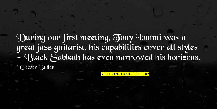 Black Sabbath Quotes By Geezer Butler: During our first meeting, Tony Iommi was a