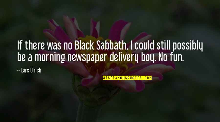 Black Sabbath Quotes By Lars Ulrich: If there was no Black Sabbath, I could