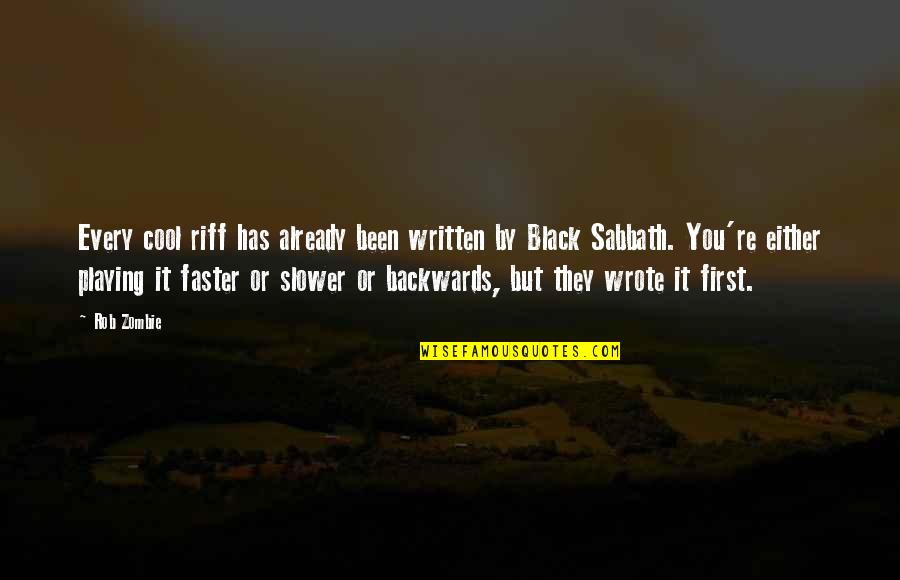Black Sabbath Quotes By Rob Zombie: Every cool riff has already been written by