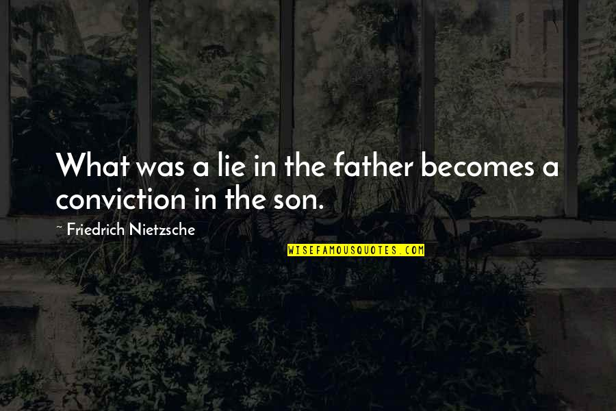 Black Scientists Quotes By Friedrich Nietzsche: What was a lie in the father becomes