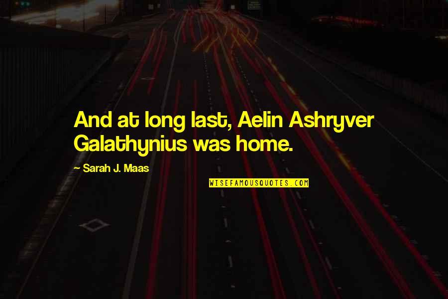 Black Uhuru Quotes By Sarah J. Maas: And at long last, Aelin Ashryver Galathynius was
