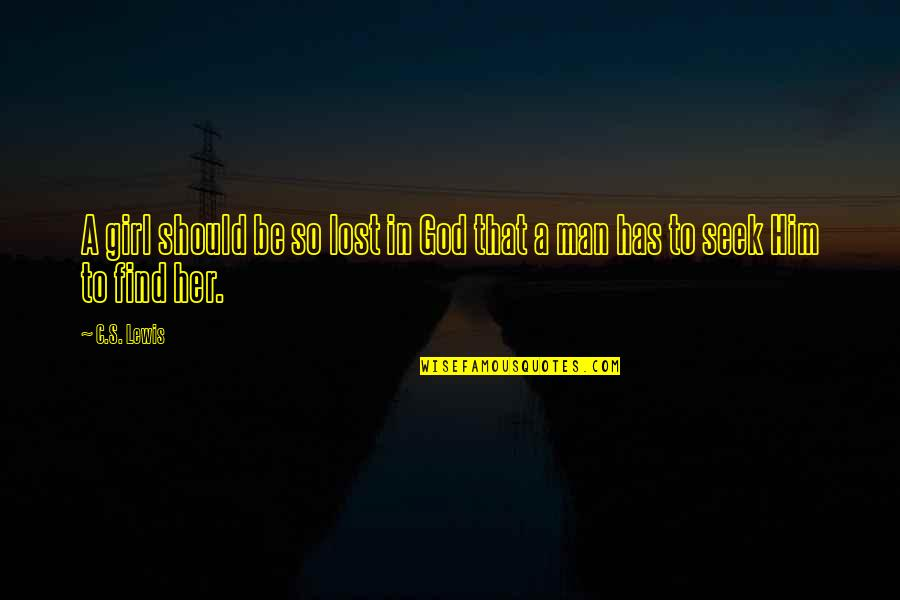 Blackhawk Quotes By C.S. Lewis: A girl should be so lost in God