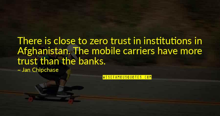 Blackhawk Quotes By Jan Chipchase: There is close to zero trust in institutions