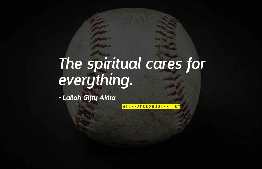 Blackjack Movie Quotes By Lailah Gifty Akita: The spiritual cares for everything.