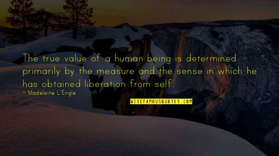 Blackjack Movie Quotes By Madeleine L'Engle: The true value of a human being is