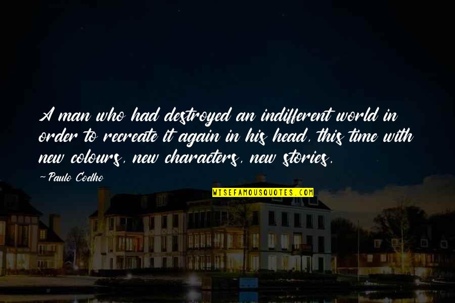 Blackjack Movie Quotes By Paulo Coelho: A man who had destroyed an indifferent world
