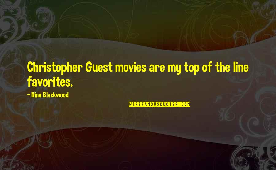 Blackwood Quotes By Nina Blackwood: Christopher Guest movies are my top of the