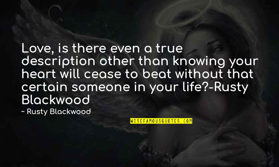 Blackwood Quotes By Rusty Blackwood: Love, is there even a true description other