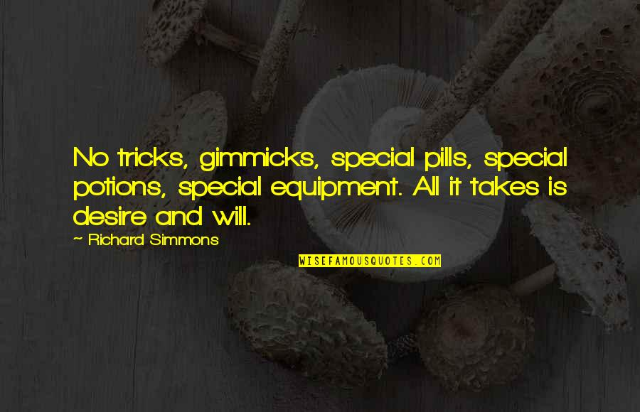 Blak Quotes By Richard Simmons: No tricks, gimmicks, special pills, special potions, special