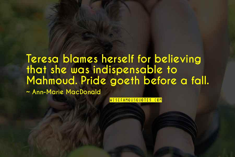 Blames Quotes By Ann-Marie MacDonald: Teresa blames herself for believing that she was