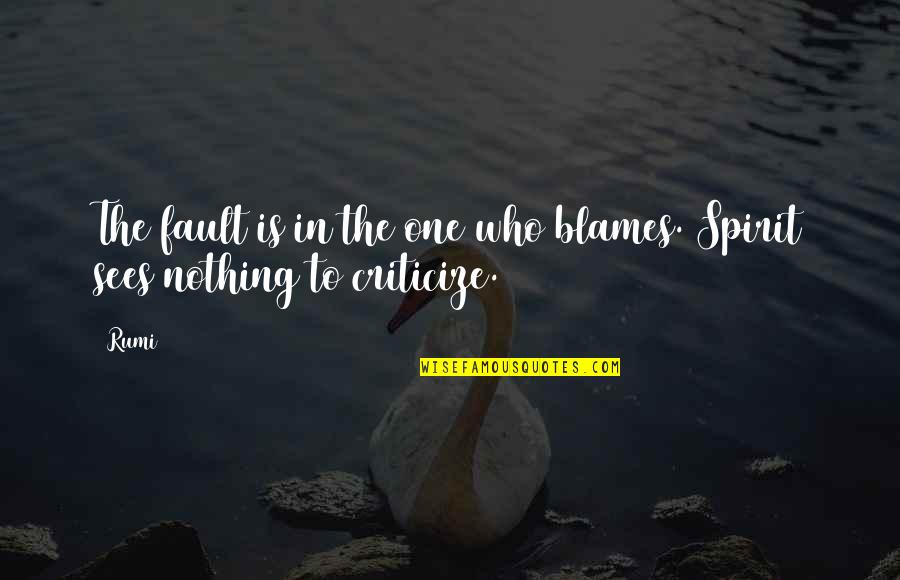 Blames Quotes By Rumi: The fault is in the one who blames.