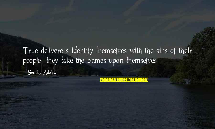 Blames Quotes By Sunday Adelaja: True deliverers identify themselves with the sins of