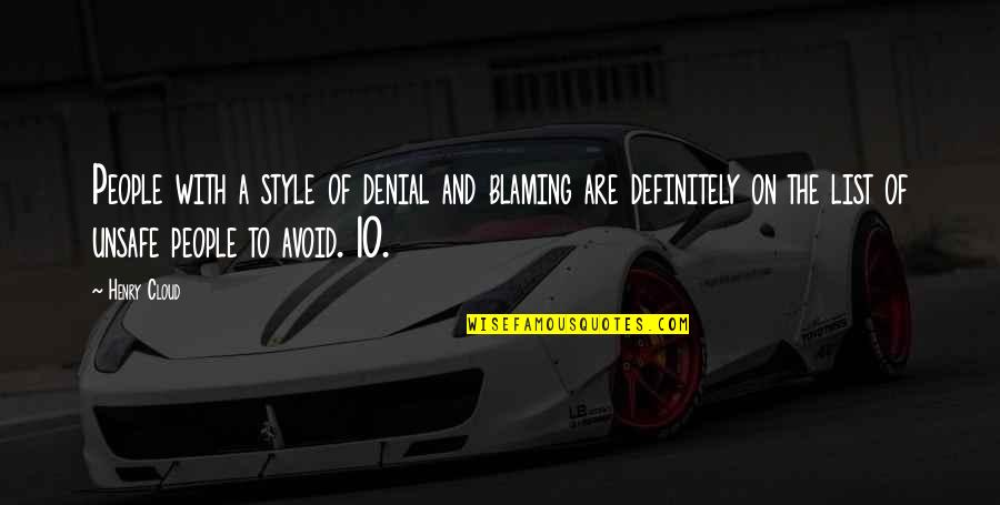 Blaming Others Quotes By Henry Cloud: People with a style of denial and blaming