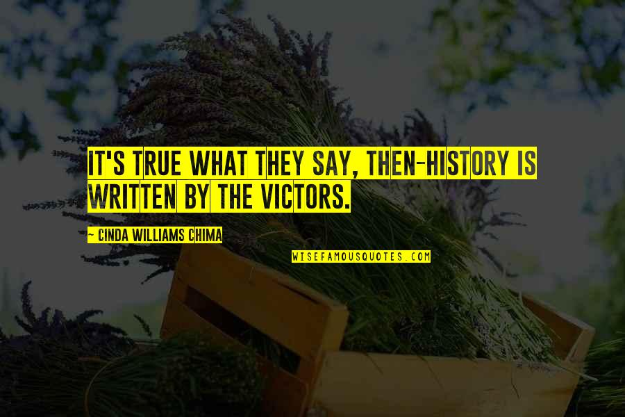 Blandish Quotes By Cinda Williams Chima: It's true what they say, then-history is written