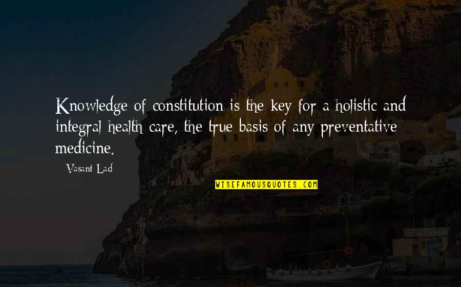 Blatant Disregard Quotes By Vasant Lad: Knowledge of constitution is the key for a