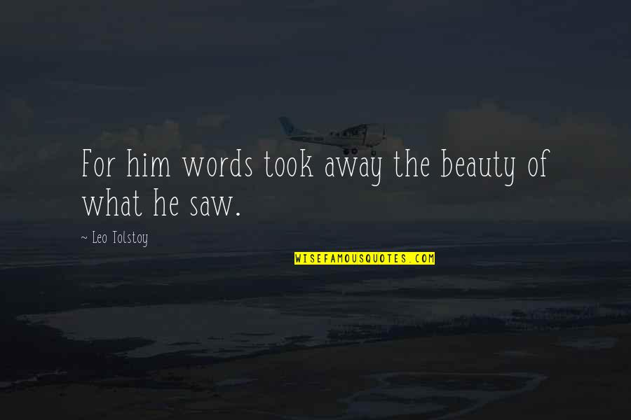 Blatter Quotes By Leo Tolstoy: For him words took away the beauty of
