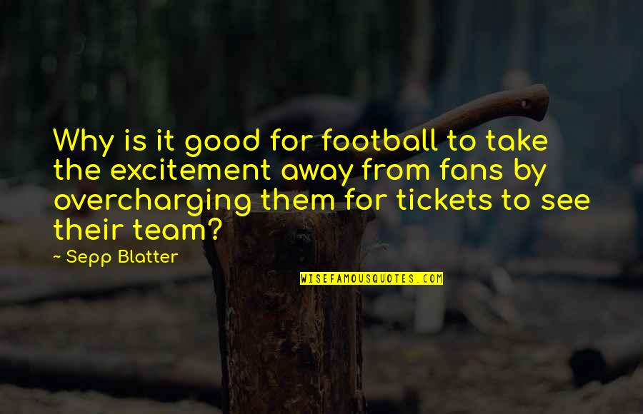 Blatter Quotes By Sepp Blatter: Why is it good for football to take