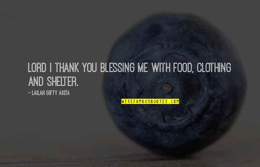Blessing Sayings And Quotes By Lailah Gifty Akita: Lord I thank you blessing me with food,