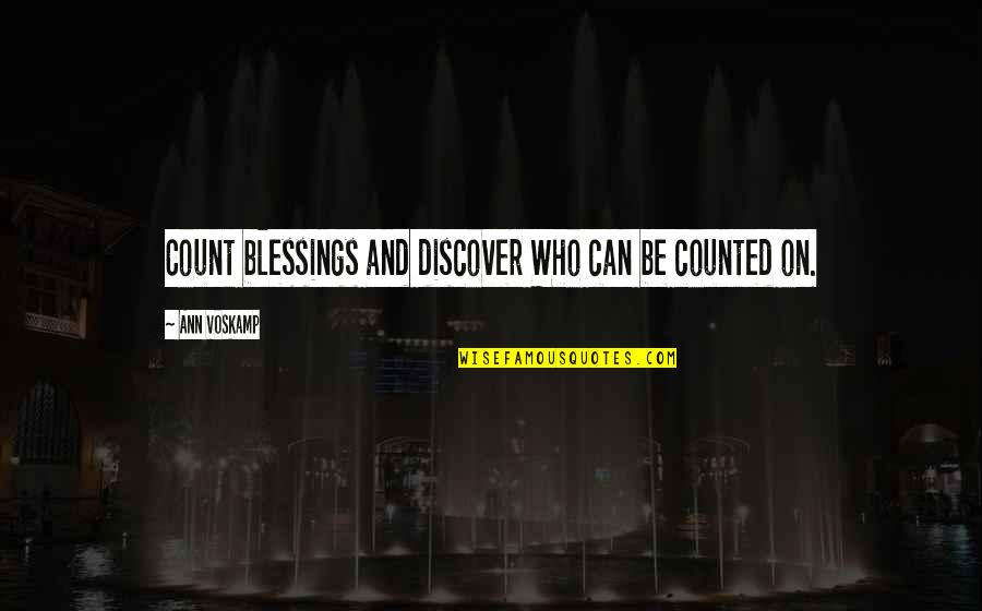 Blessings And Gifts Quotes By Ann Voskamp: Count blessings and discover Who can be counted