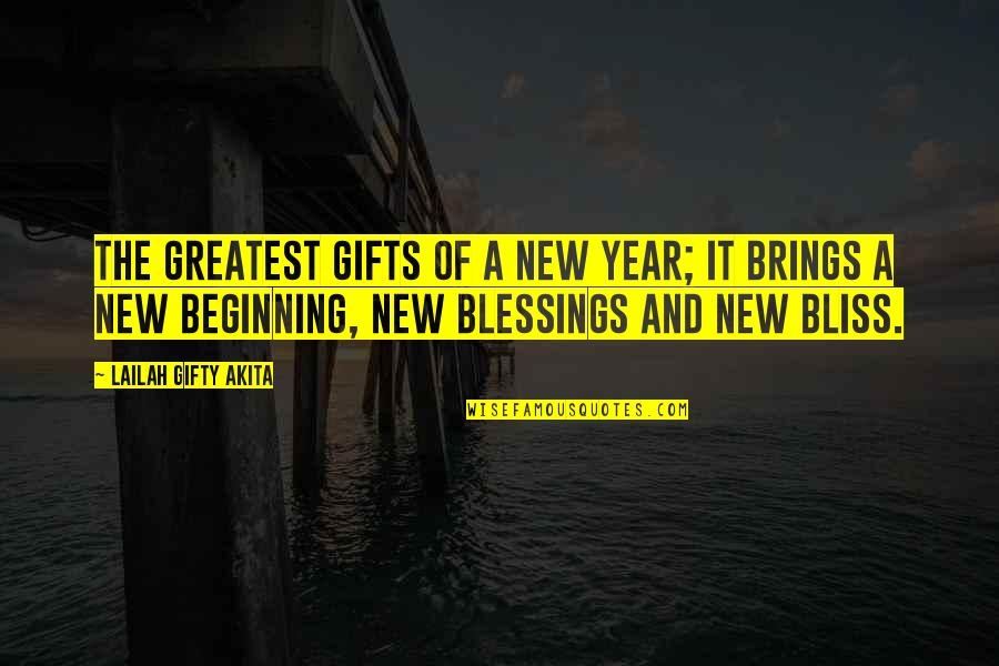 Blessings And Gifts Quotes By Lailah Gifty Akita: The greatest gifts of a New Year; it