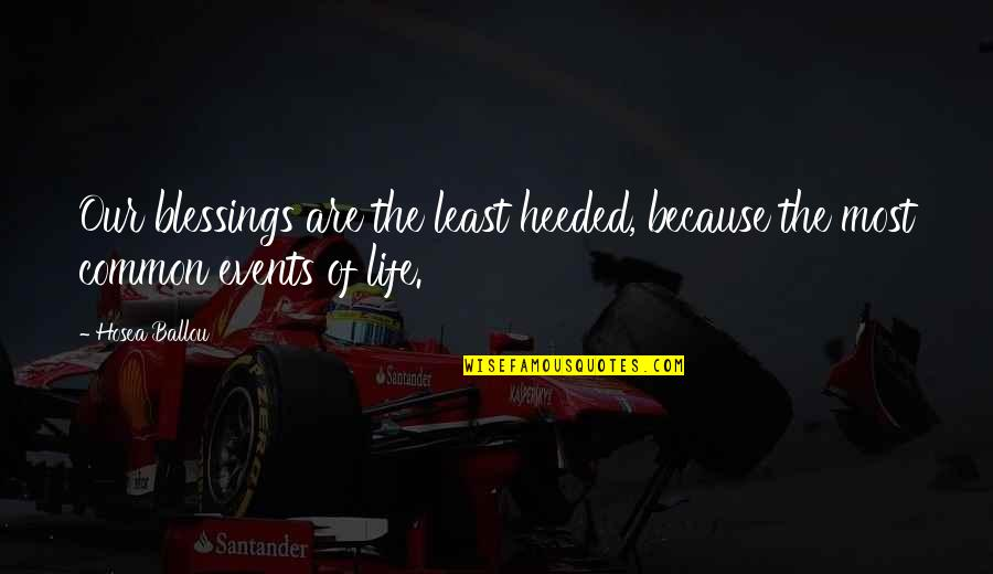 Blessings Of Life Quotes By Hosea Ballou: Our blessings are the least heeded, because the