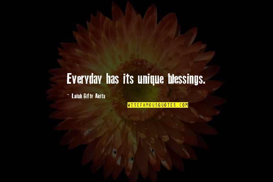 Blessings Of Life Quotes By Lailah Gifty Akita: Everyday has its unique blessings.