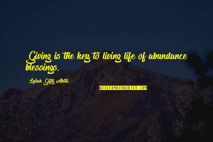 Blessings Of Life Quotes By Lailah Gifty Akita: Giving is the key to living life of