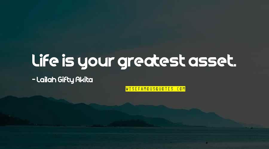 Blessings Of Life Quotes By Lailah Gifty Akita: Life is your greatest asset.
