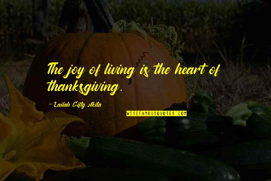 Blessings Of Life Quotes By Lailah Gifty Akita: The joy of living is the heart of