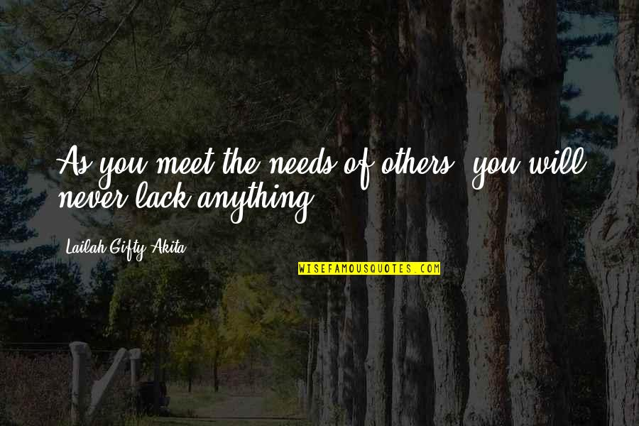 Blessings Of Life Quotes By Lailah Gifty Akita: As you meet the needs of others, you
