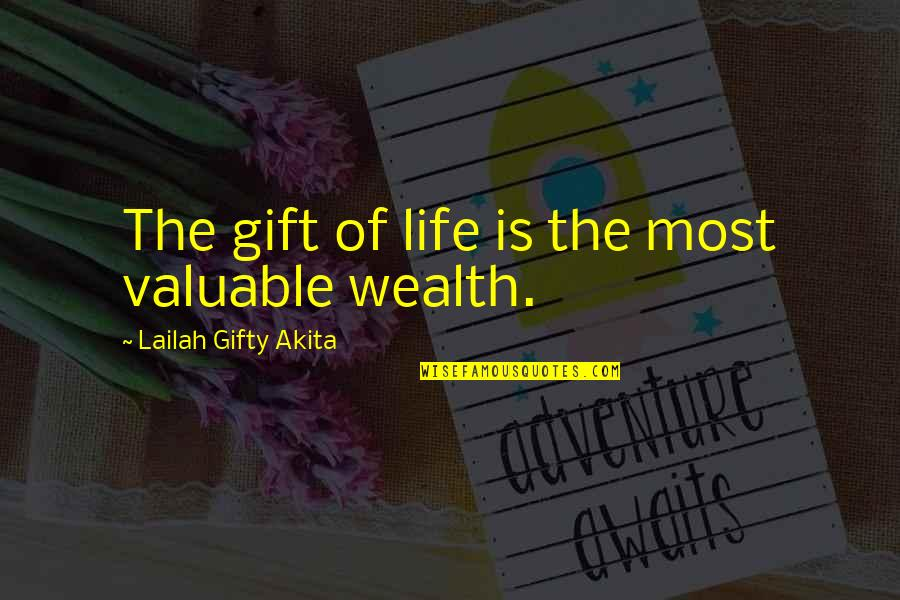 Blessings Of Life Quotes By Lailah Gifty Akita: The gift of life is the most valuable