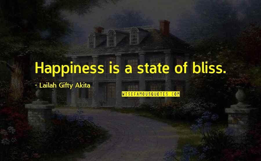 Blessings Of Life Quotes By Lailah Gifty Akita: Happiness is a state of bliss.