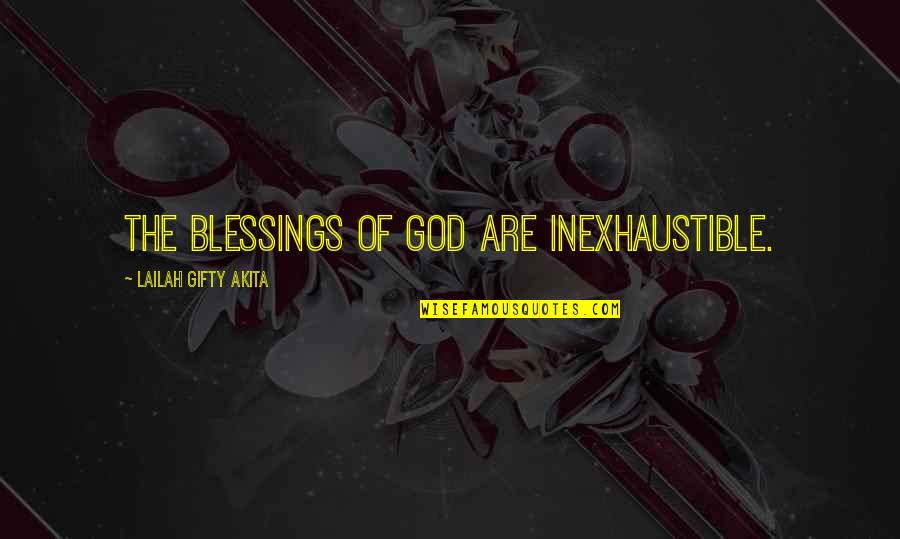 Blessings Of Life Quotes By Lailah Gifty Akita: The blessings of God are inexhaustible.
